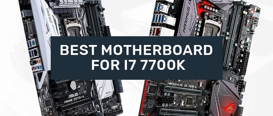 Best Motherboards i7 7700k