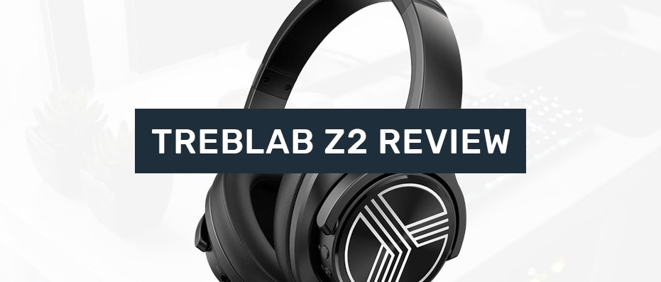 Treblab Z2 Review